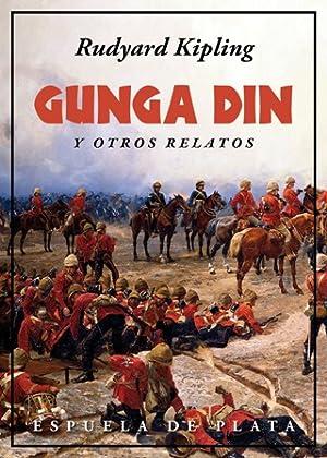 Gunga Din y otros relatos. Se reúne: KIPLING, Rudyard.-