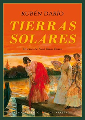 Tierras solares. Edición de Noel Rivas Bravo. El nicaragüense Rubén Darío...