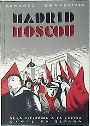 Madrid - Moscú. De la Dictadura a: BOAVENTURA, Armando.-