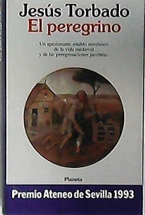 El peregrino. Un apasionante retablo novelesco de: TORBADO, Jesús.-