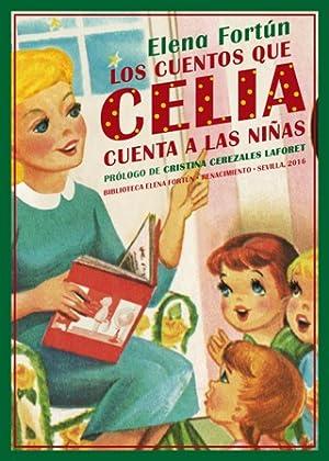 Los cuentos que Celia cuenta a las: FORTÚN, Elena.-