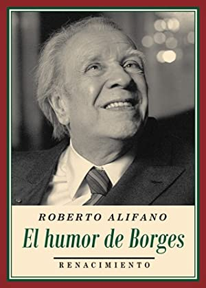 El humor de Borges. Introducción de Luis: ALIFANO, Roberto.-