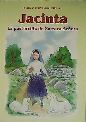 Jacinta. La pastorcilla de Nuestra Señora. Ilustraciones: LEITE, Fernando.-