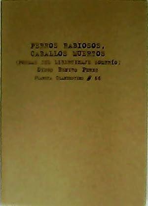 Perros rabiosos, caballos muertos. (Poemas del libertinaje: BENITO PÉREZ, Diego.-
