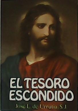 El Tesoro escondido. El Corazón de Jesús: URRUTIA, José Luis