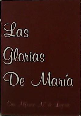 Las Glorias de María. Primera parte: Explicación: SAN ALFONSO Mª