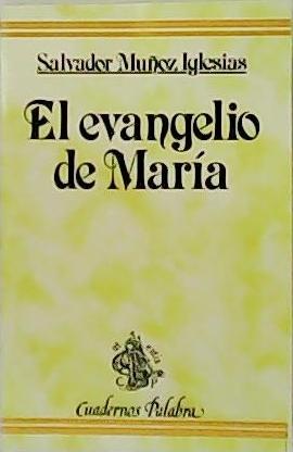 El evangelio de María.: MUÑOZ IGLESIAS, Salvador.-