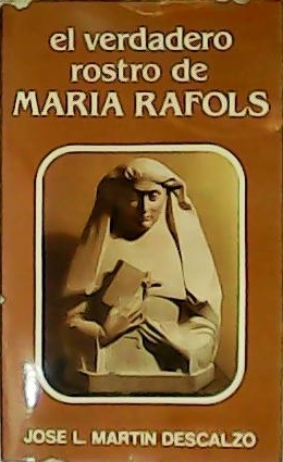 El verdadero rostro de María Rafols.: MARTÍN DESCALZO, José