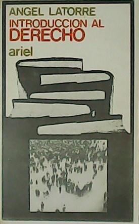 Introducción al Derecho.: LATORRE, Ángel.-