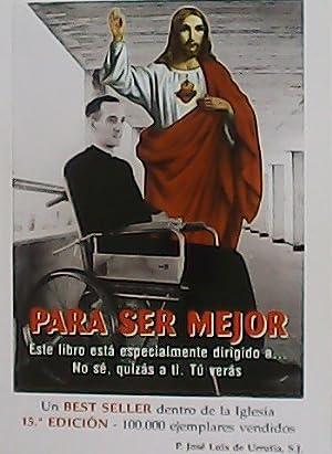 Para ser mejor.: URRUTIA, José Luis