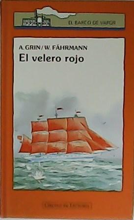 El velero rojo. Traducción Jesús Larriba. Ilustraciones: GRIN, A. y