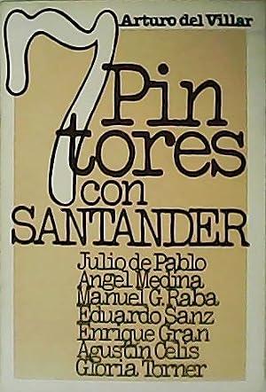 7 pintores con Santander: Julio de Pablo.: VILLAR, Arturo del.-