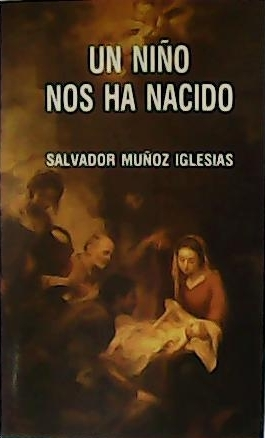 Un niño nos ha nacido.: MUÑOZ IGLESIAS, Salvador.-