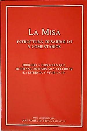 La Misa. Estructura, desarrollo y comentarios. Dirigido: TROYA ZARAZÚA, José