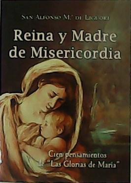 Reina y Madre de Misericordia. Cien pensamientos: SAN ALFONSO Mº