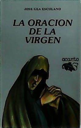 La oración de la Virgen.: GEA ESCOLANO, José.-