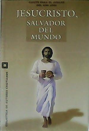 Jesucristo, salvador del mundo. Presentación de Mons.