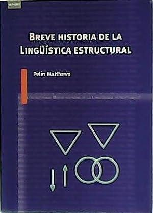 Breve historia de la Lingüística estructural. Traducción: MATTHEWS, Peter.-