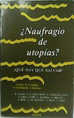 Naufragio de utopías? ¿Qué hay que salvar?.: VV. AA.- Colaboran: