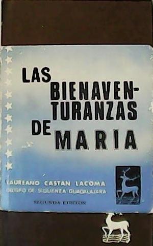 Las Bienaventuranzas de María.: CASTAN LACOMA, Laureano.-