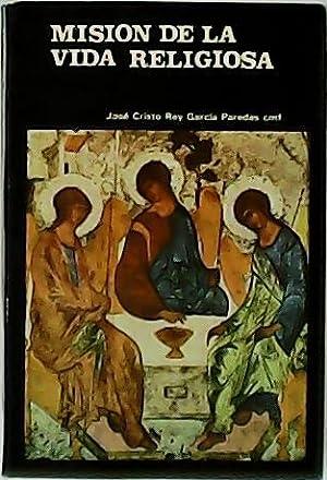 Mision de la vida religiosa: Fundamentos teologicos: CRISTO REY GARCÍA