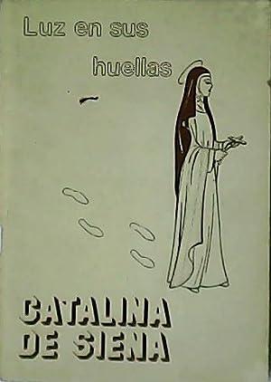 Catalina de Siena. Luz en sus huellas.