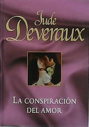 La conspiración del amor.: DEVERAUX, Jude.-