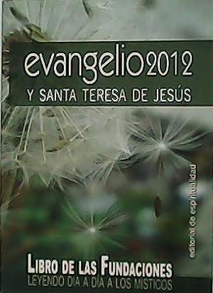 Evangelio 2012 y Santa Teresa de Jesús.