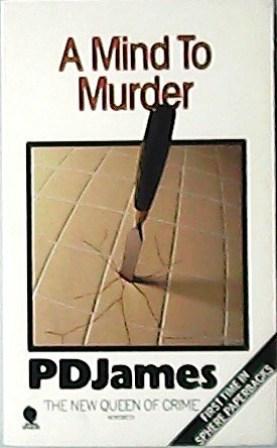 A mind to murder.: JAMES, P. D.-