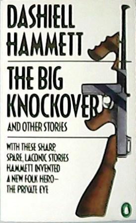 The Big Knockover.: DASHIELL, Hammett.-