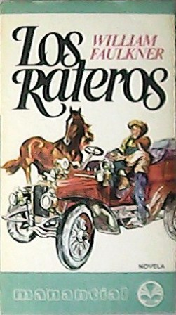 Los rateros. Novela. Traducción de Jorge Ferrer-Vidal: FAULKNER, William.-