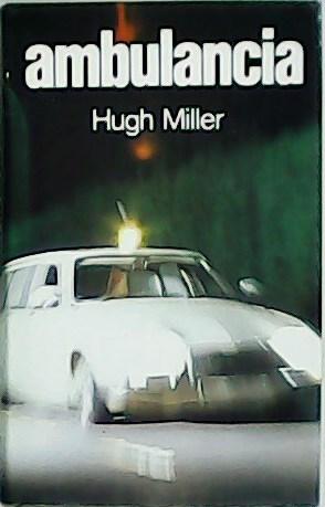 Ambulancia. Traducción de Sofía Noguera.: MILLER, Hugh.-