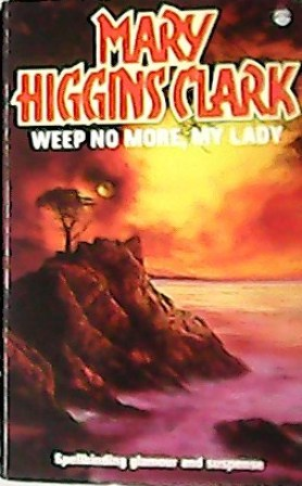 Weep no more, my lady. Spellbinding glamour: HIGGINS CLARK, Mary.-