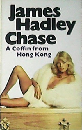 A coffin from Hong Kong.: CHASE, James Hadley.-
