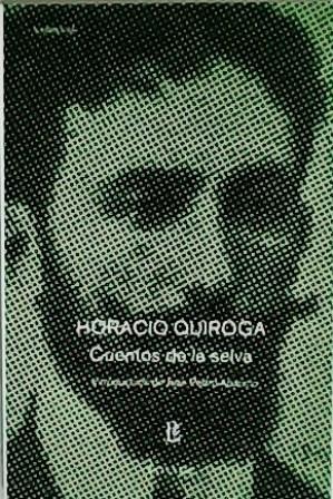 Cuentos de la selva. Introducción de Juan: QUIROGA, Horacio.-
