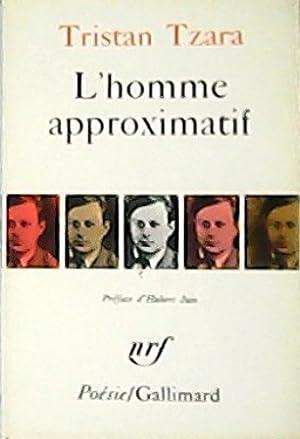 L'homme approximatif. Préface de Hubert Juin.: TZARA, Tristan.-