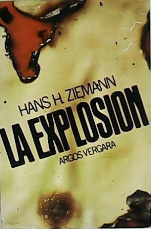 La explosión. Traducción de Mireia Bofill.: ZIEMANN, Hans H.-