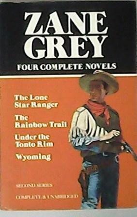 The Rainbow Trail. The Lone Star Ranger.: GREY, Zane.-