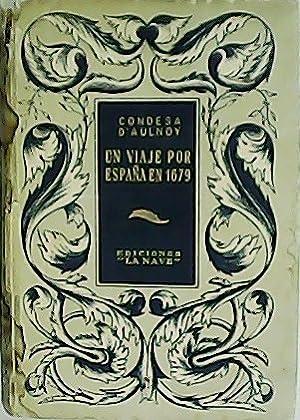 Un viaje por España en 1679. Traducción: D AULNOY, Condesa.-