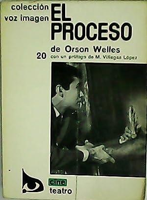 El proceso. Prólogo de M. Villegas López.: WELLES, Orson.-