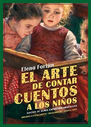 El arte de contar cuentos a los: FORTÚN, Elena.-