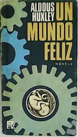 Un mundo feliz. Novela. Traducción de Ramón: HUXLEY, Aldous.-