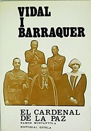 Vidal i Barraquer, el cardenal de la: MUNTANYOLA, Ramón.-