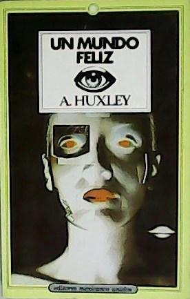 Un mundo feliz.: HUXLEY, A.-