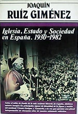 Iglesia, estado y sociedad en España (1930-1982).: RUÍZ GIMÉNEZ, Joaquín.-