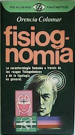 Fisiognomía. La caracterología humana a través de: COLOMAR, Orencia.-