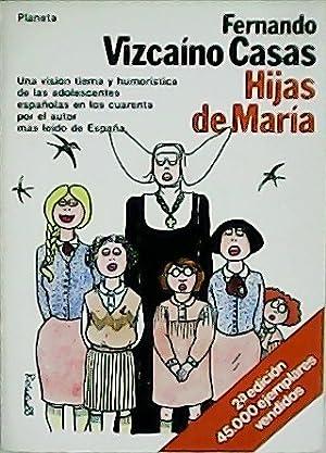 Hijas de María. Una visión tierna y: VICAÍNO CASAS, Fernando.-