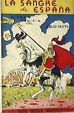 La sangre de España. Novela.: SESTO, Julio.-