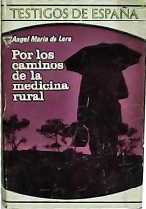 Por los caminos de la medicina rural.: LERA, Ángel Mª