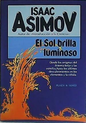 El sol brilla luminoso. Desde los enigmas: ASIMOV, Isaac.-
